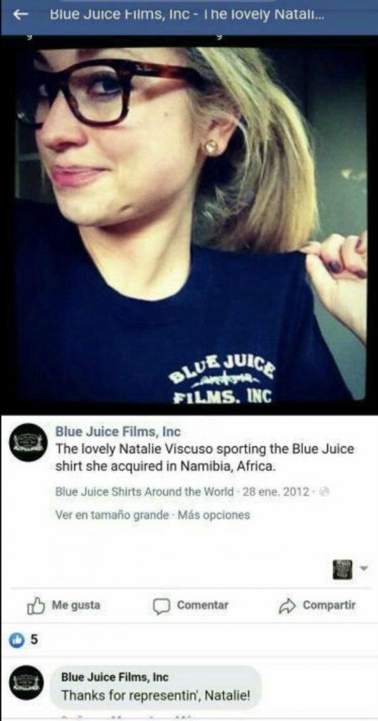Natalie Viscuso worked for Blue Juice Films-https://www.facebook.com/BlueJuiceFilms/photos/basw.Abr307rFZr3bqrVJTdQOf1OoIR4QJWJkefo_Wmw366X7xBdSgJBvTfmAT0eK3Zu3k4Qtw0IHQE7u-ZLau9qmLAIxdZ64opQTtQ0Hi1LiXT-raAPLrhnbByMfbguYLNruA5ms_tCQW1XiUxPp5Ko0TZWE/10151266636055145/?opaqueCursor=AboTTF0OTNMBwSxxtHjutetHLonl9eIPmXHbQBC_MEGmM4ZRxFL0b1Xld9VQYXad_y0pYOf1PPmh9_1Pnqm_clv2Odi9CVeZLYTKKDHD80i58ds2ssPrhp-u3S2XFnY2jNV8sL9Qud_17nPHj98yryVvKUZR4PrghN2riYuv_rN7_VcJtqZrEv9XprY6yztxUDsKkidRxjTrhD9PzoMQscRP3G7ck1bvrThbzxs3BIlqtTIDiB098W4Jkow4dCwLELutHPzqQlygY0hh2oUpN3lV9WOvpCxIxiHKUso_ZXHAI1-6ZfRaRgAXoFZ6pkn-K7k_NtGbIN8Pfw50QKAFNHAMYqmMLrqhp0ESH39UU5EchCWGPmY9WKN_HzS2_xHz3rtaupS1bFNstlRYtjrMFz97uvqBvtFKkTfWpJSqJu_Kckil8gfNVuJx5F1EqwHW3RsnfaKgoEeGNKf_VKiS7F0-TsvBU8ftqcGCkFzaEP5sWpiDsB_xTVTy1ji32wlAGlDZN7nuXZNxWD6rbNB17AL6Bi9Shd8__XAW5TREJzzxANbxbHknMCAtswL-9OqlznHLr8G4AnlmKIwuEB1wCdaji2-CBNtPymezUfO5X4eL5ikGgFidRDEKYtK-aryFs3s40hERjLszbm9YHiCbqoZmxNgJFpqxkHSMzStYfYKl-8TnSDKd5eXzcMdO_5Wte08mHZRwe-ZHsdNE66T9cUi75gNsmbdMvuBfI7MqY1oKb2C8UX2SChRDhjlTTsiqxm4Ki0H6ARmNJ9rSjTkEwRJ_yV82Y46TVwzUsBKhF4E9Og